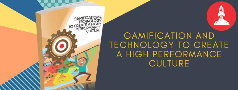 gamification and technology to create a high performance culture