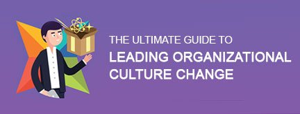 The Ultimate Guide to Leading Organizational Culture Change