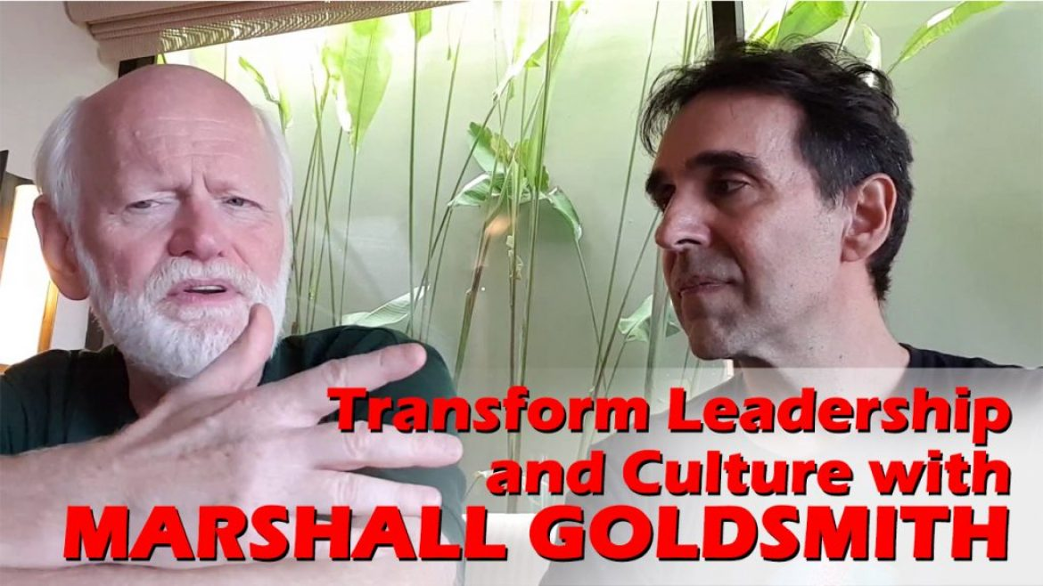 Knight's of Transformation: Transform Leadership and Culture with Marshall Goldsmith