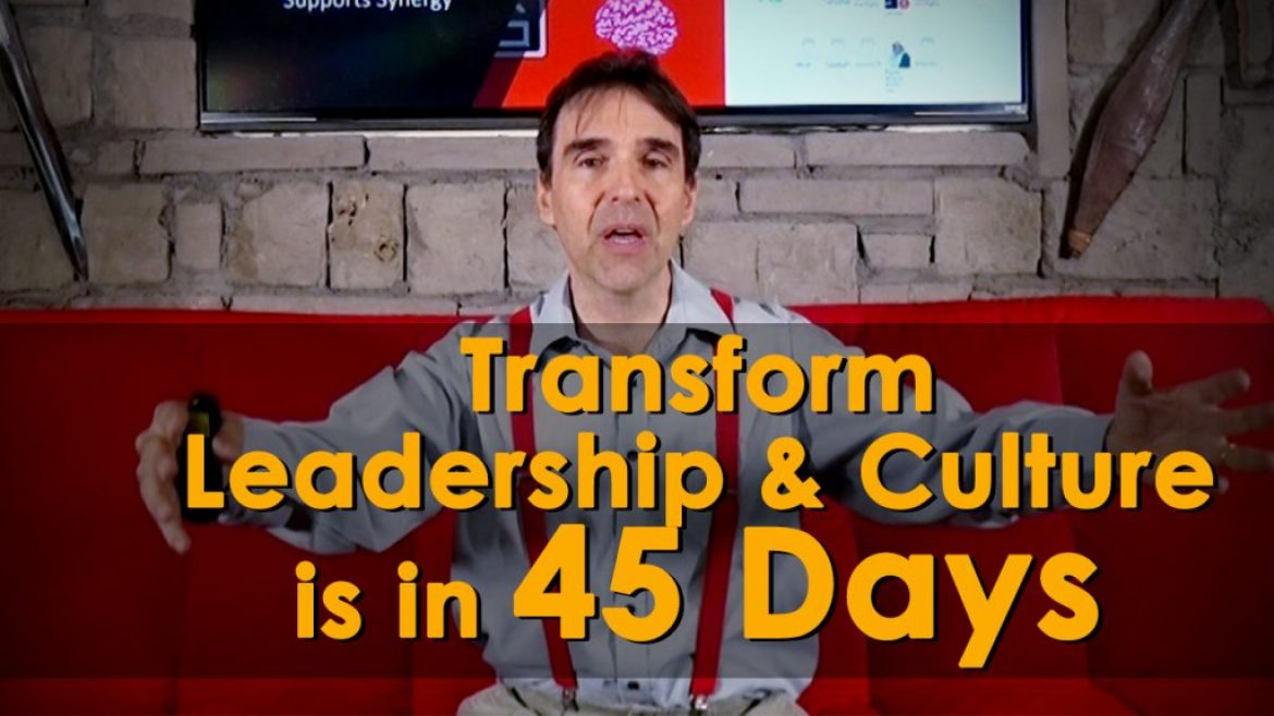 Transform Leadership & Culture is in 45 Days